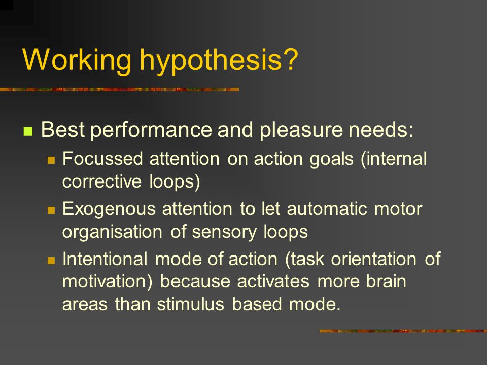 Working hypothesis.