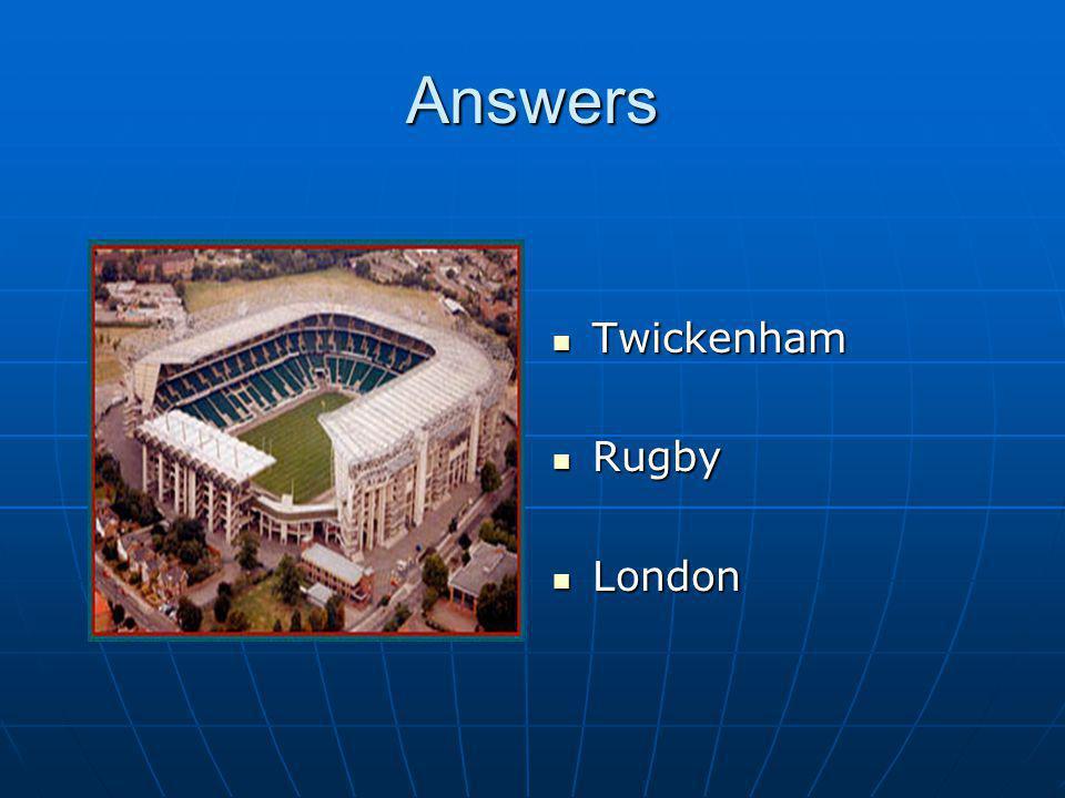 Answers Twickenham Twickenham Rugby Rugby London London