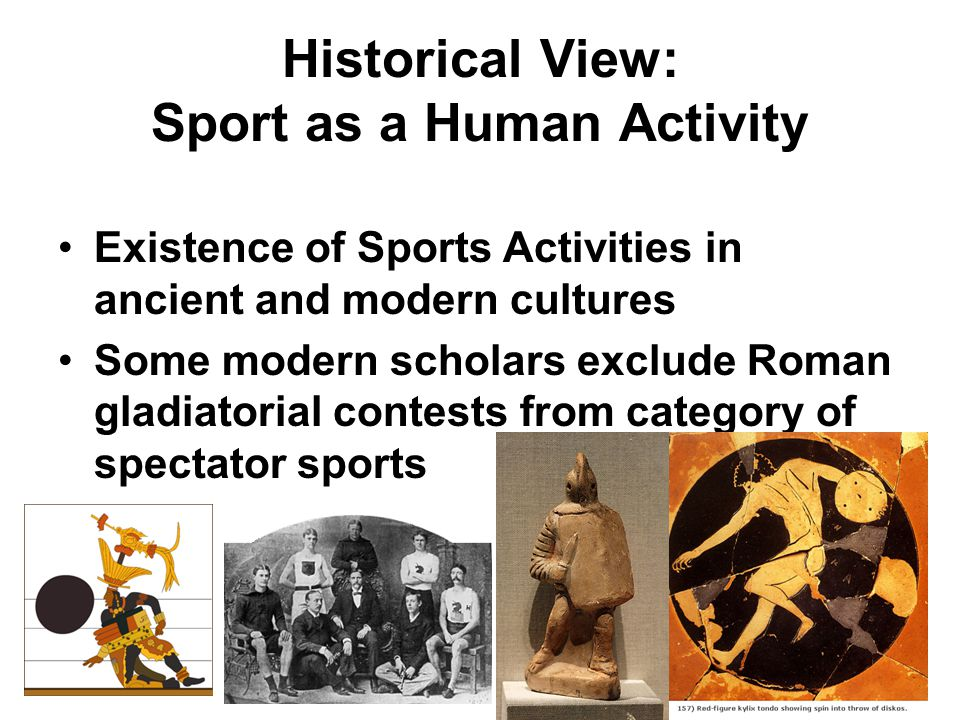 Theories of Sport Sport as practice for work (Marxist) Sport as manifestation of instinctive drives and impulses (ethnology) Sport as play: biological function of sport Sport as a safety-valve for aggression Sport as a special, ritualized form of conflict.