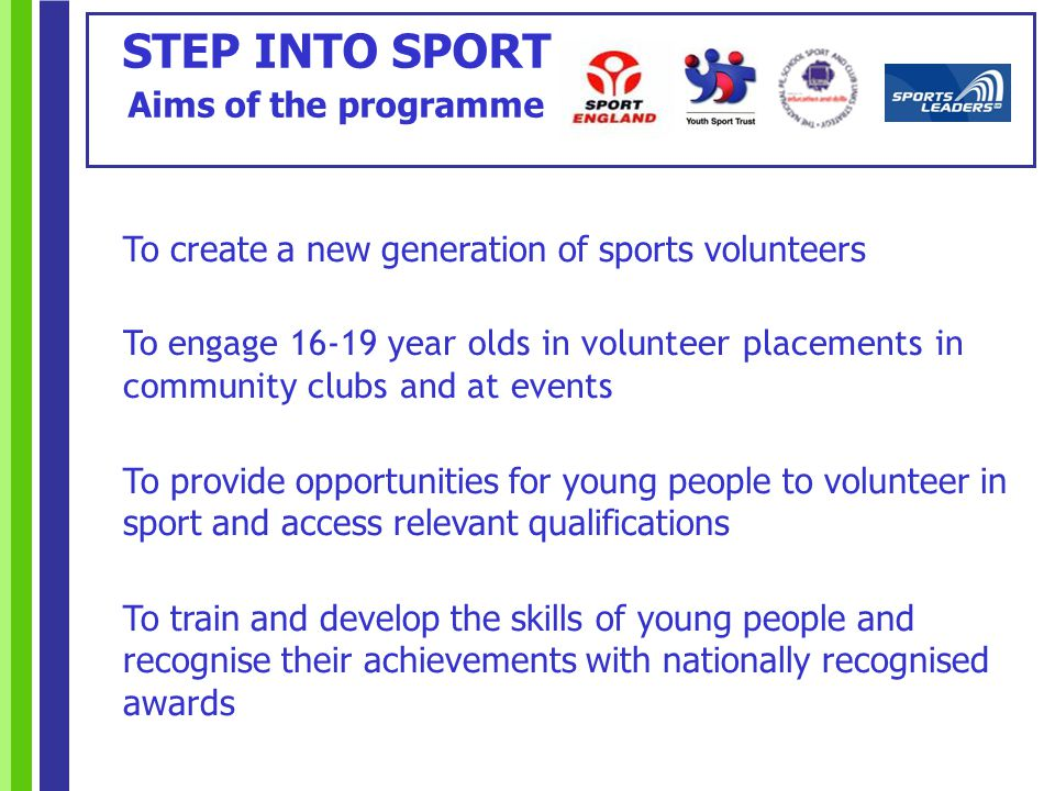 Insurance Once you are registered as a volunteer on the Step into Sport programme via the Volunteer Passport your National Insurance cover will begin.