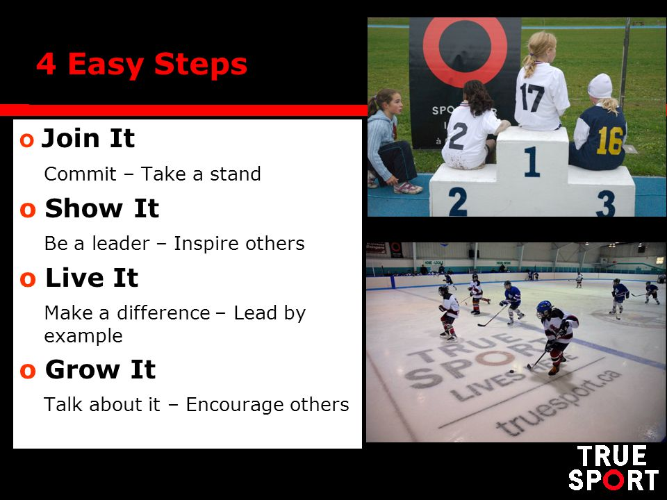 4 Easy Steps o Join It Commit – Take a stand o Show It Be a leader – Inspire others o Live It Make a difference – Lead by example o Grow It Talk about