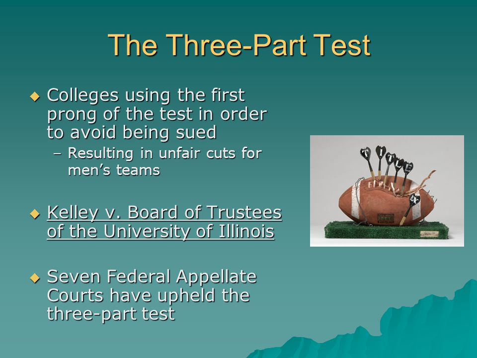 The Three-Part Test Colleges using the first prong of the test in order to avoid being sued Colleges using the first prong of the test in order to avo