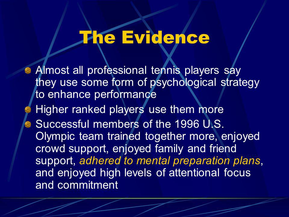 Psychological Skills Training Psychological interventions and programs are effective in enhancing athletic performance