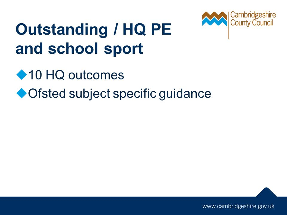 Outstanding / HQ PE and school sport 10 HQ outcomes Ofsted subject specific guidance