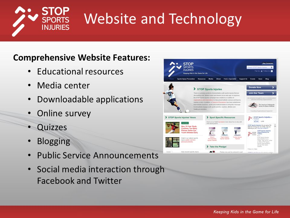 Comprehensive Website Features: Educational resources Media center Downloadable applications Online survey Quizzes Blogging Public Service Announcements Social media interaction through Facebook and Twitter Website and Technology