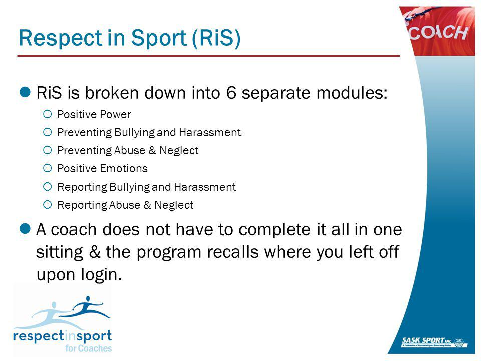 Respect in Sport (RiS) Engaging instructional design that provides animated scenarios, impact statements, expert clips and interactive Q & As.