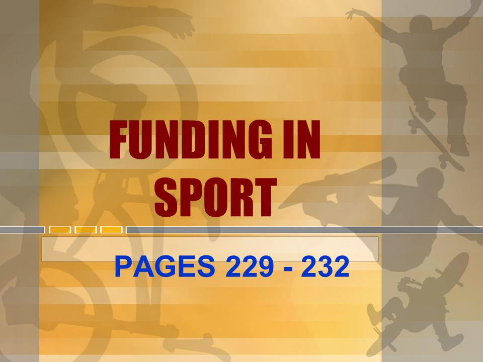 FUNDING IN SPORT PAGES 229 - 232