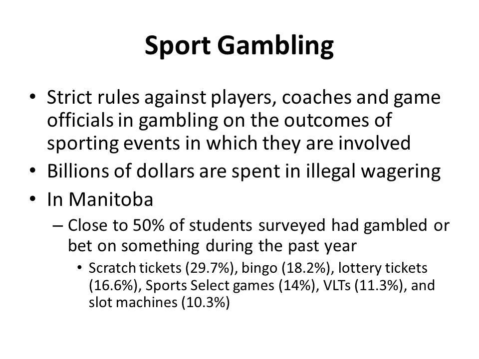 Sport Gambling Strict rules against players, coaches and game officials in gambling on the outcomes of sporting events in which they are involved Bill