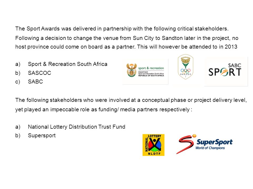 PARTNERSHIPS The Sport Awards was delivered in partnership with the following critical stakeholders.