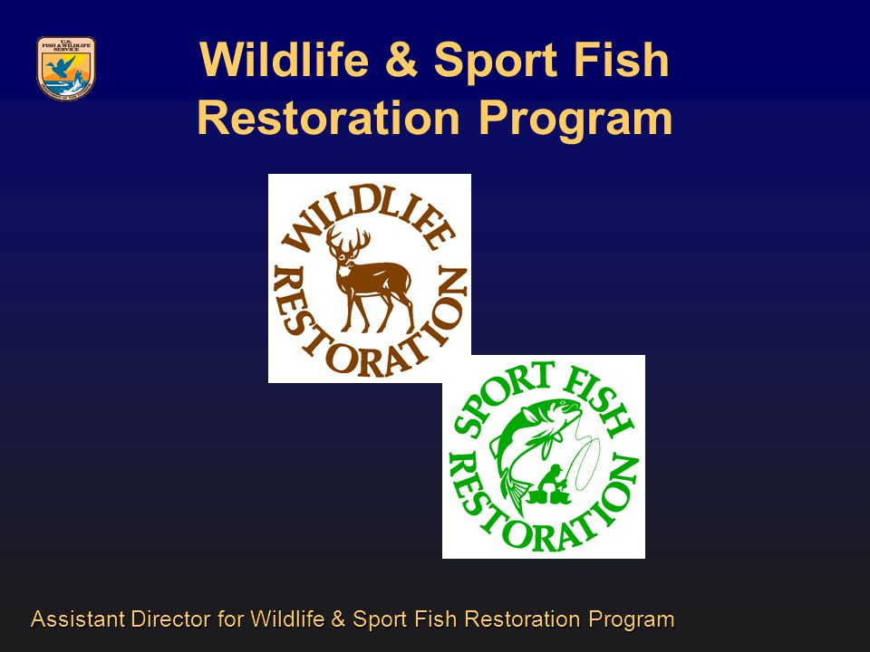 Wildlife & Sport Fish Restoration Program Assistant Director for Wildlife & Sport Fish Restoration Program