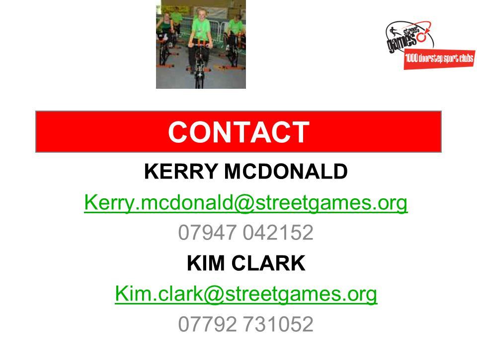 CONTACT KERRY MCDONALD Kerry.mcdonald@streetgames.org 07947 042152 KIM CLARK Kim.clark@streetgames.org 07792 731052