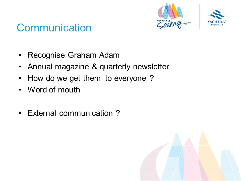 Communication Recognise Graham Adam Annual magazine & quarterly newsletter How do we get them to everyone .