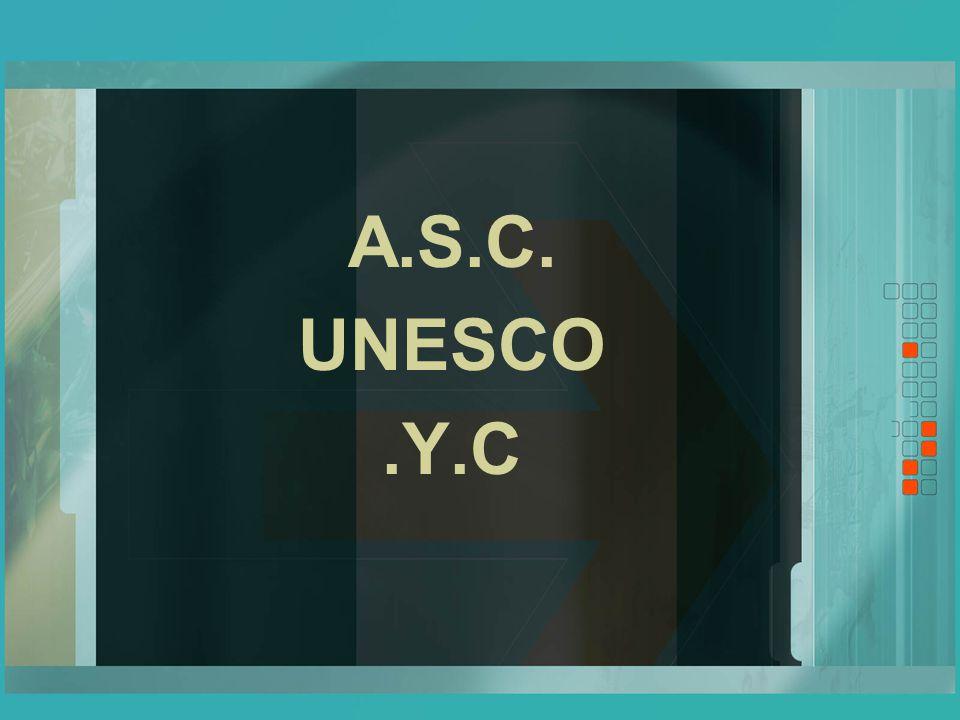A.S.C. UNESCO.Y.C