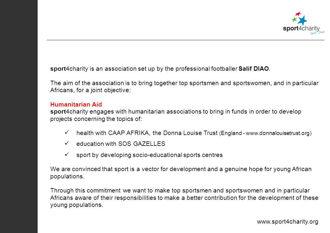 www.sport4charity.org Salif DIAO: Senegalese international footballer, 32 years old.
