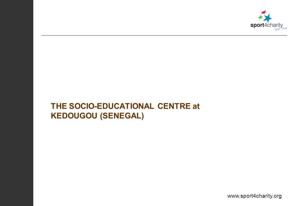 THE SOCIO-EDUCATIONAL CENTRE at KEDOUGOU (SENEGAL)