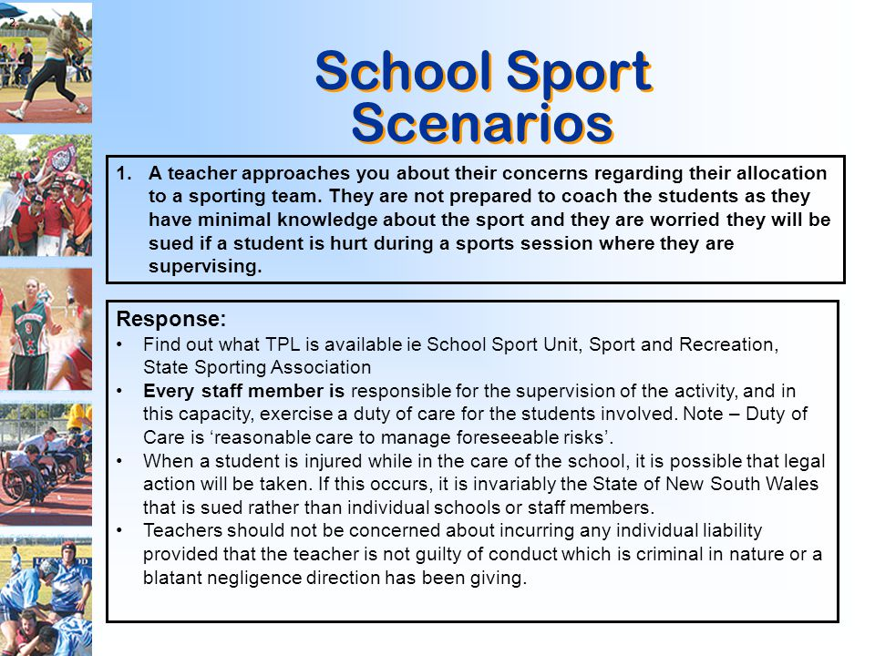 School Sport Scenarios School Sport Scenarios 1. A teacher approaches you about their concerns regarding their allocation to a sporting team. They are