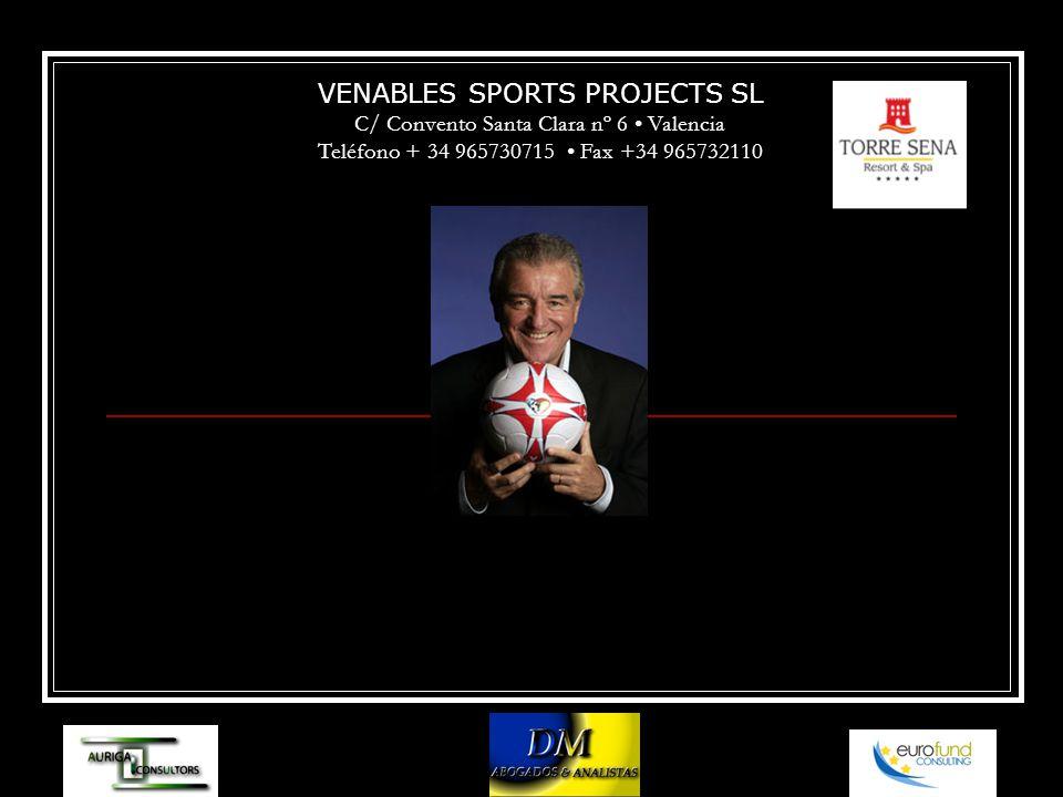 VENABLES SPORTS PROJECTS SL C/ Convento Santa Clara nº 6 Valencia Teléfono + 34 965730715 Fax +34 965732110
