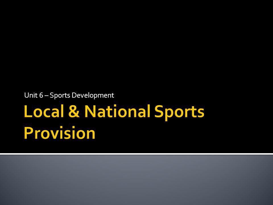 Unit 6 – Sports Development