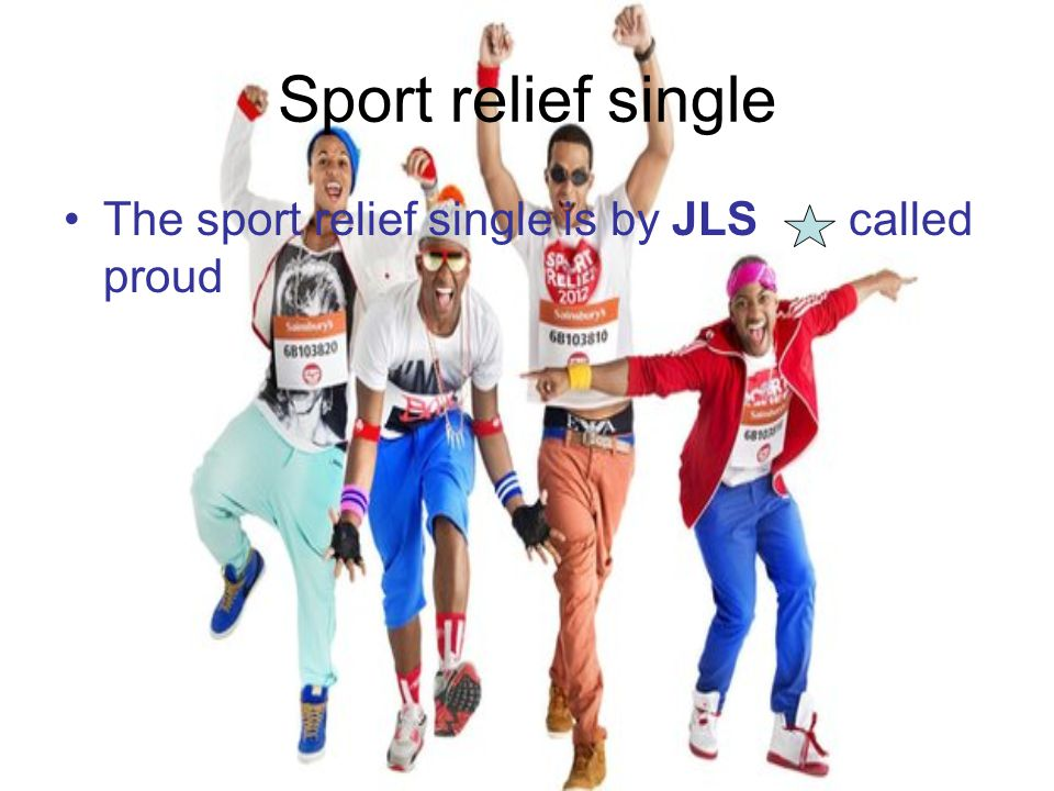 Sport relief single The sport relief single is by JLS called proud