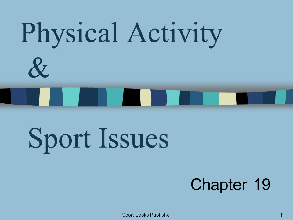 Sport Books Publisher52 In Summary The preceding factors have: –Collectively fostered increased interest in sport participation for females –Emphasized that gender equity in sports is an important goal In todays society, –Gender equity is far from being achieved Example.