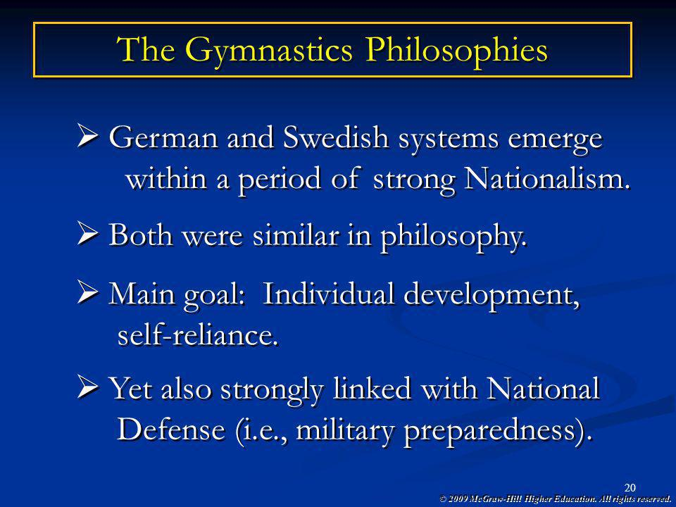 © 2009 McGraw-Hill Higher Education. All rights reserved. 20 The Gymnastics Philosophies German and Swedish systems emerge within a period of strong N