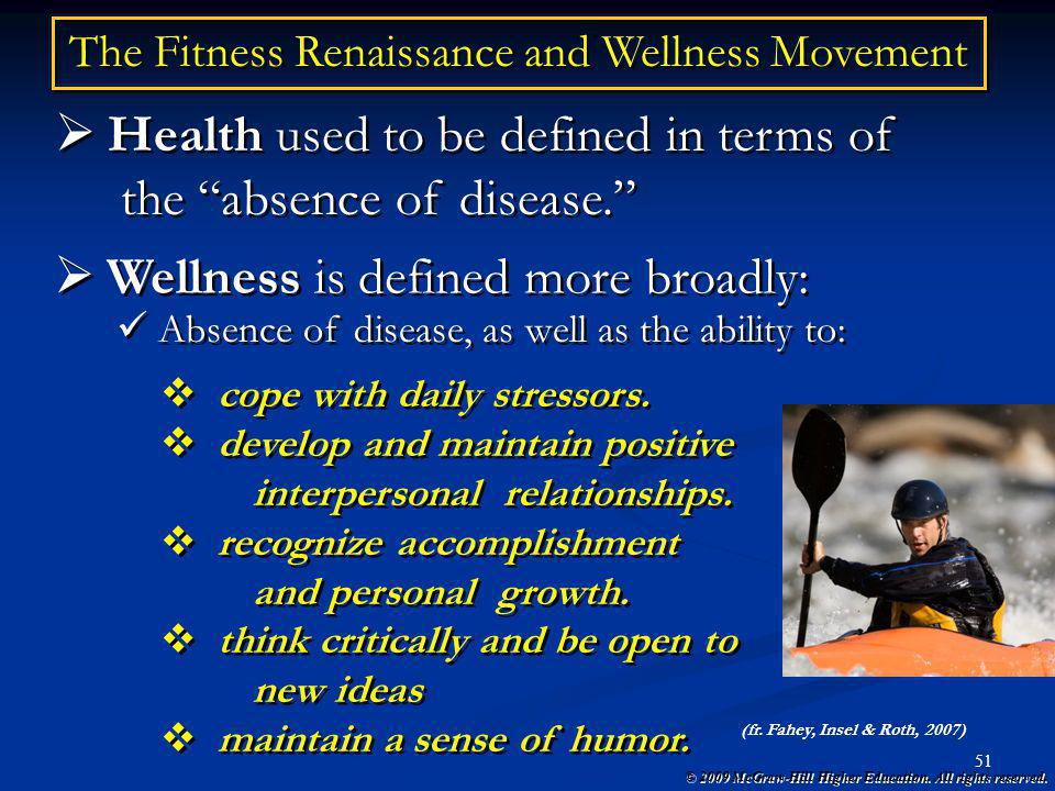 © 2009 McGraw-Hill Higher Education. All rights reserved. 51 The Fitness Renaissance and Wellness Movement Health used to be defined in terms of the a