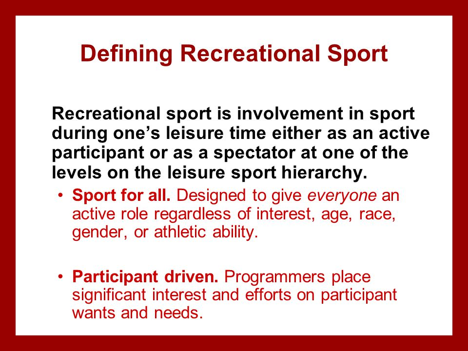 Five Programming Areas of Recreational Sport Management Instructional sports Informal sports Intramural sports Extramural sports Club sports