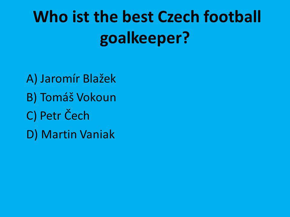 Who ist the best Czech football goalkeeper.