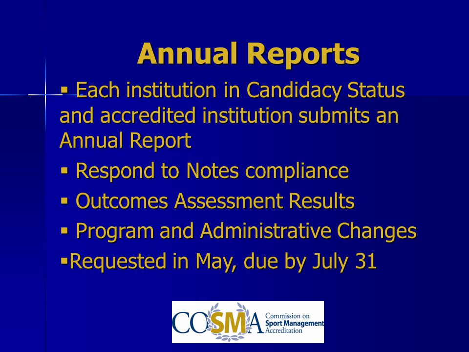 Annual Reports Each institution in Candidacy Status and accredited institution submits an Annual Report Each institution in Candidacy Status and accre