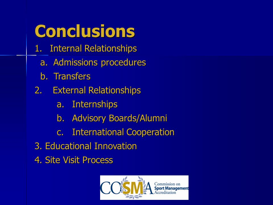 Conclusions 1.Internal Relationships a. Admissions procedures a. Admissions procedures b. Transfers b. Transfers 2. External Relationships a.Internshi