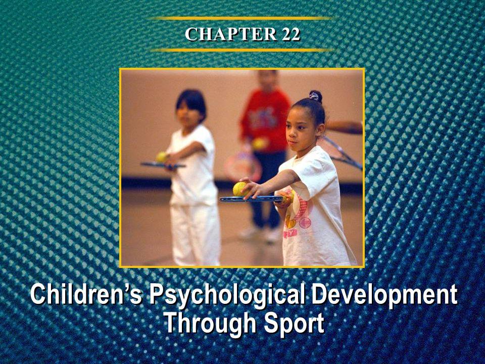CHAPTER 22 Childrens Psychological Development Through Sport