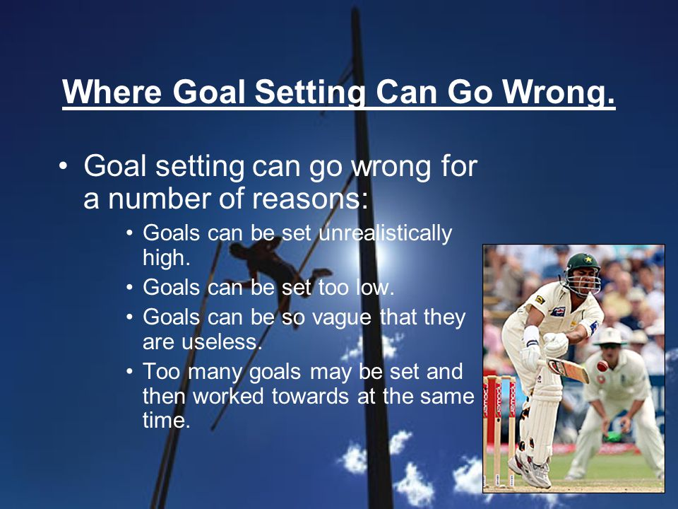 Where Goal Setting Can Go Wrong.