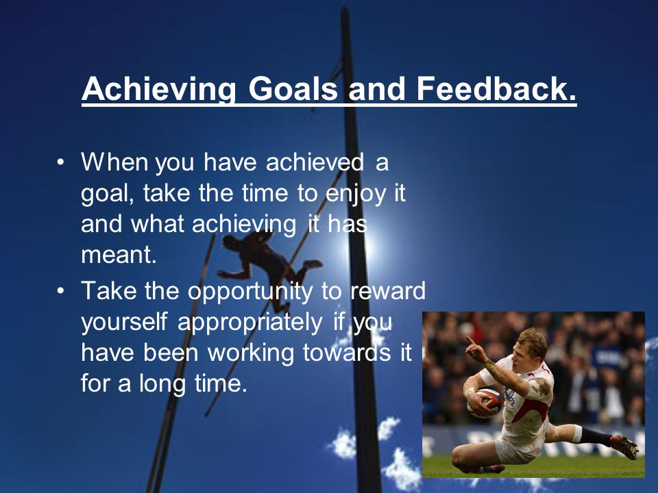 Achieving Goals and Feedback.