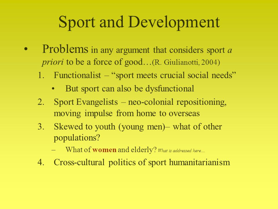 Sport and Development Problems in any argument that considers sport a priori to be a force of good… (R.