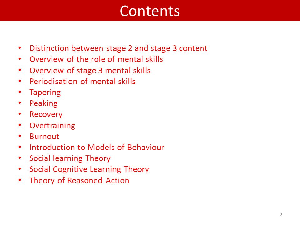 Distinction between stage 2 and stage 3 content Overview of the role of mental skills Overview of stage 3 mental skills Periodisation of mental skills