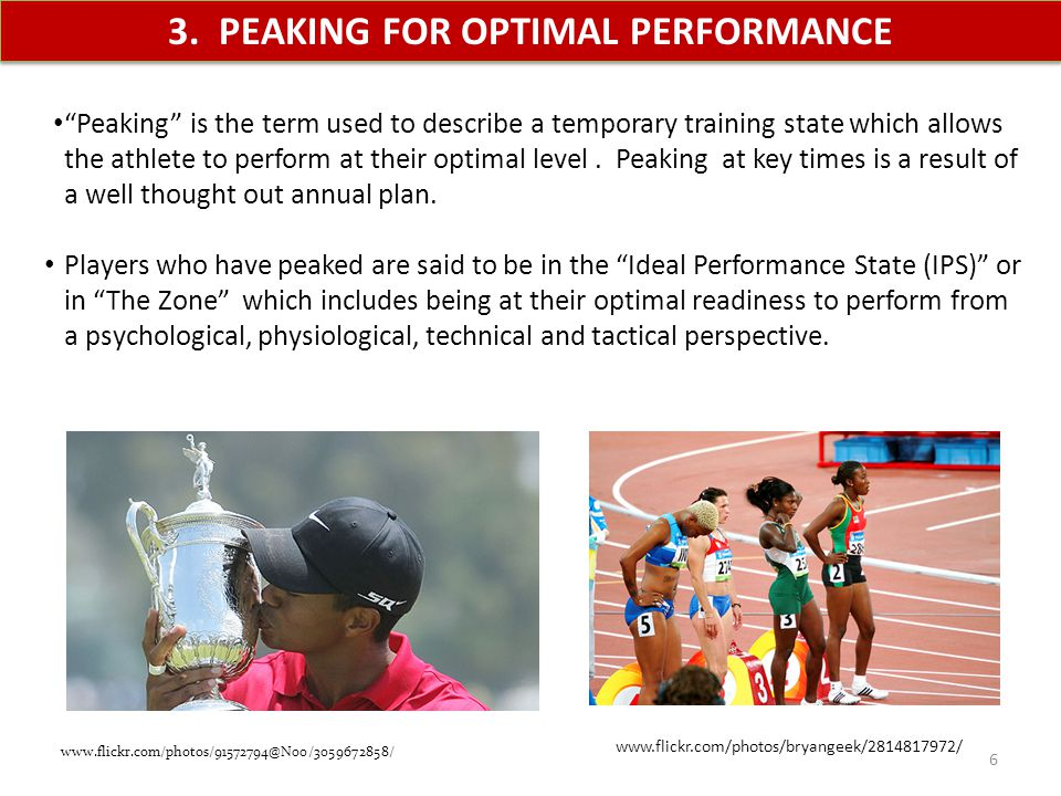 3. PEAKING FOR OPTIMAL PERFORMANCE Peaking is the term used to describe a temporary training state which allows the athlete to perform at their optima