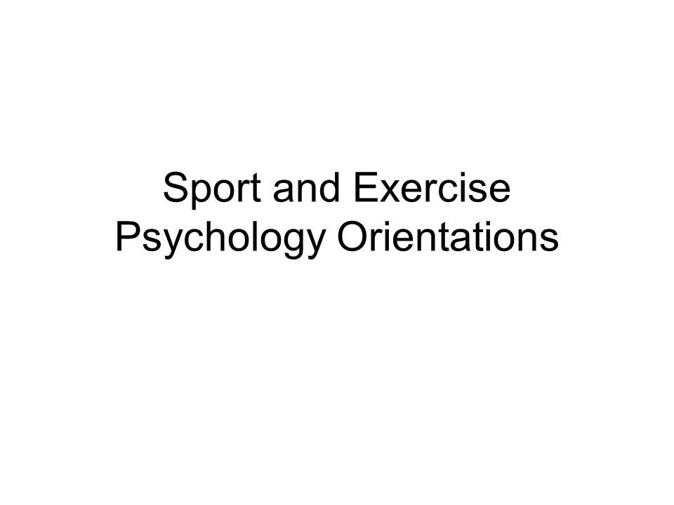 Sport and Exercise Psychology Orientations
