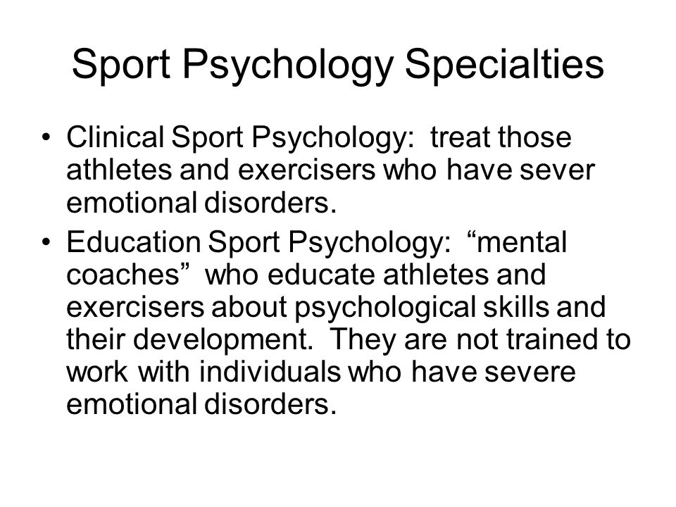 Sport and exercise Psychology Sport Science Knowledge Domain –Biomechanics –Exercise Physiology –Motor development –Motor learning –Sports medicine –Sport pedagogy –Sport sociology Psychology Knowledge Domain –Abnormal –Clinical –Counseling –Developmental –Experimental –Personality –Physiological