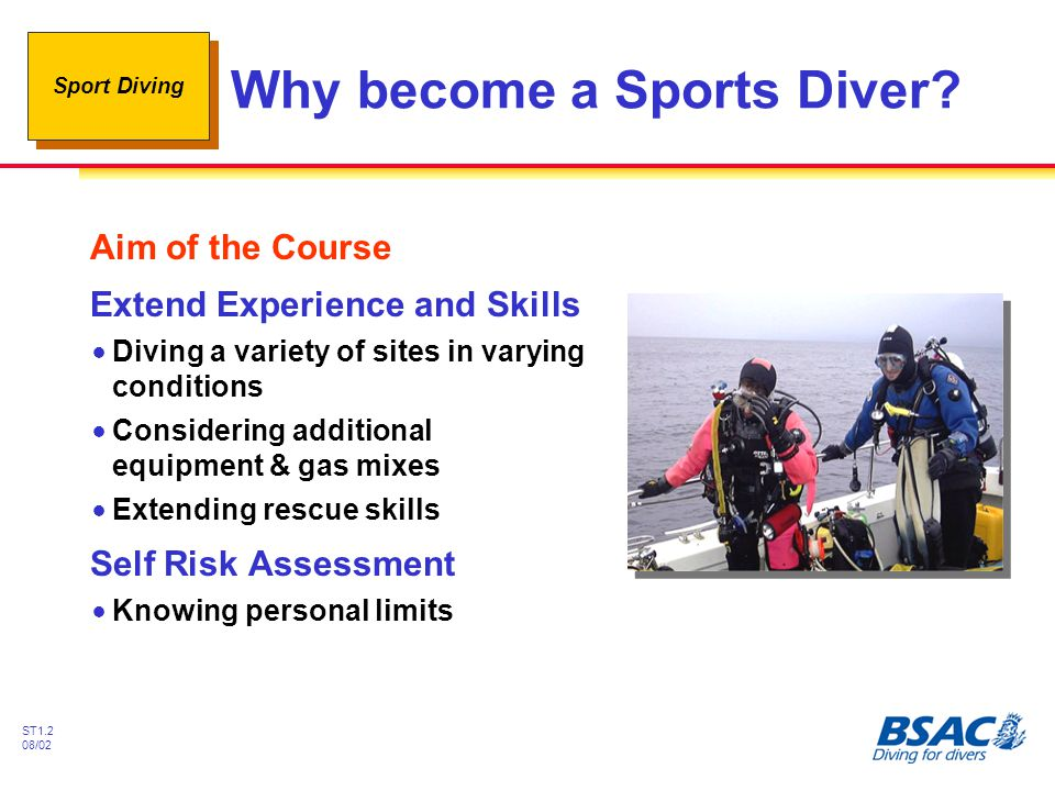 Sport Diving ST1.2 08/02 Why become a Sports Diver.