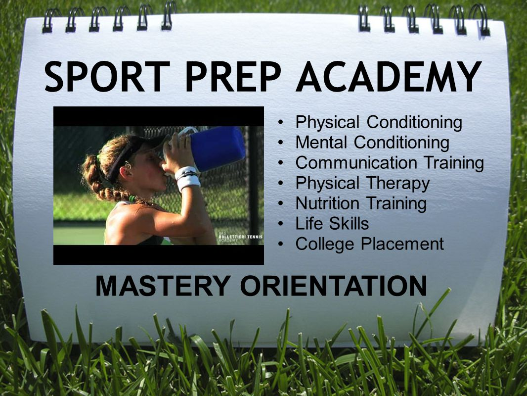SPORT PREP ACADEMY Physical Conditioning Mental Conditioning Communication Training Physical Therapy Nutrition Training Life Skills College Placement