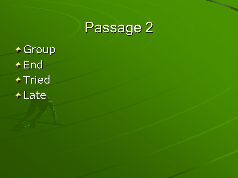 Passage 2 GroupEndTriedLate