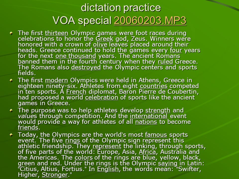 dictation practice VOA special 20060203.MP3 dictation practice VOA special 20060203.MP320060203.MP3 The first thirteen Olympic games were foot races d