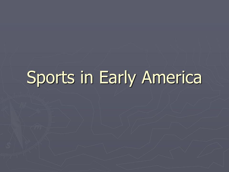 Sports in Early America