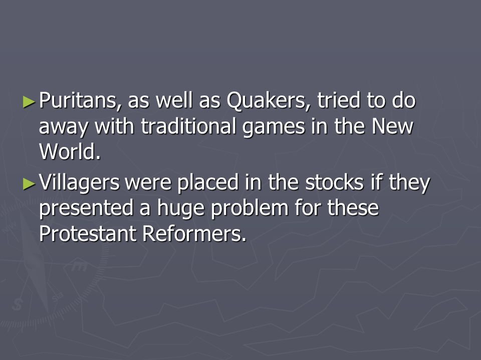 Puritan Assault Puritans did not care for festivities on Sunday or religious holidays.
