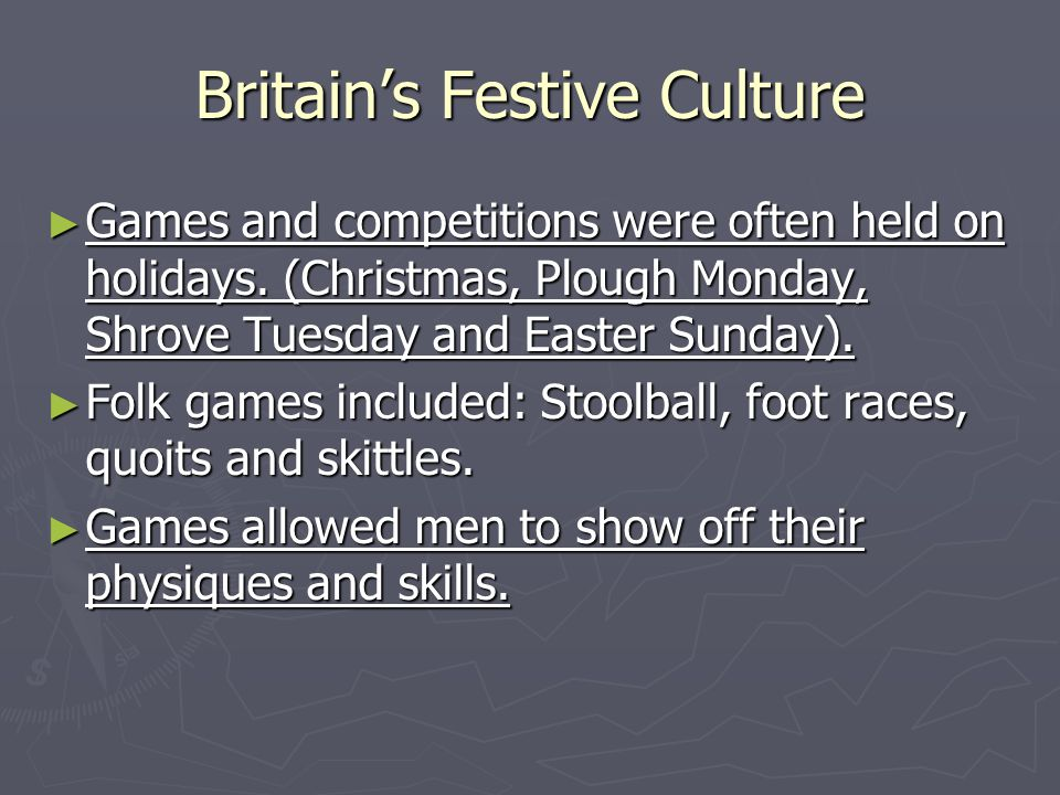 Britains Festive Culture Games and competitions were often held on holidays.
