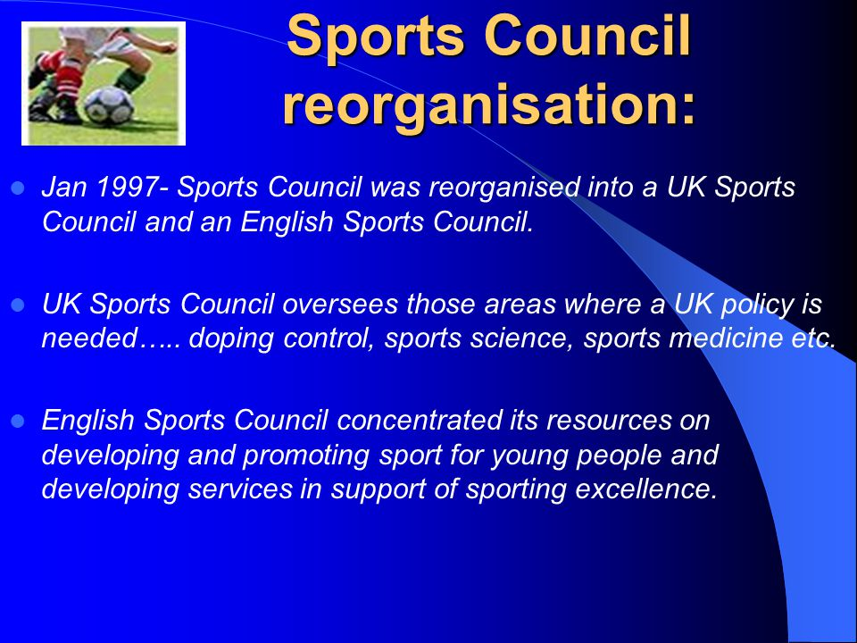 Sports Council reorganisation: Jan Sports Council was reorganised into a UK Sports Council and an English Sports Council.