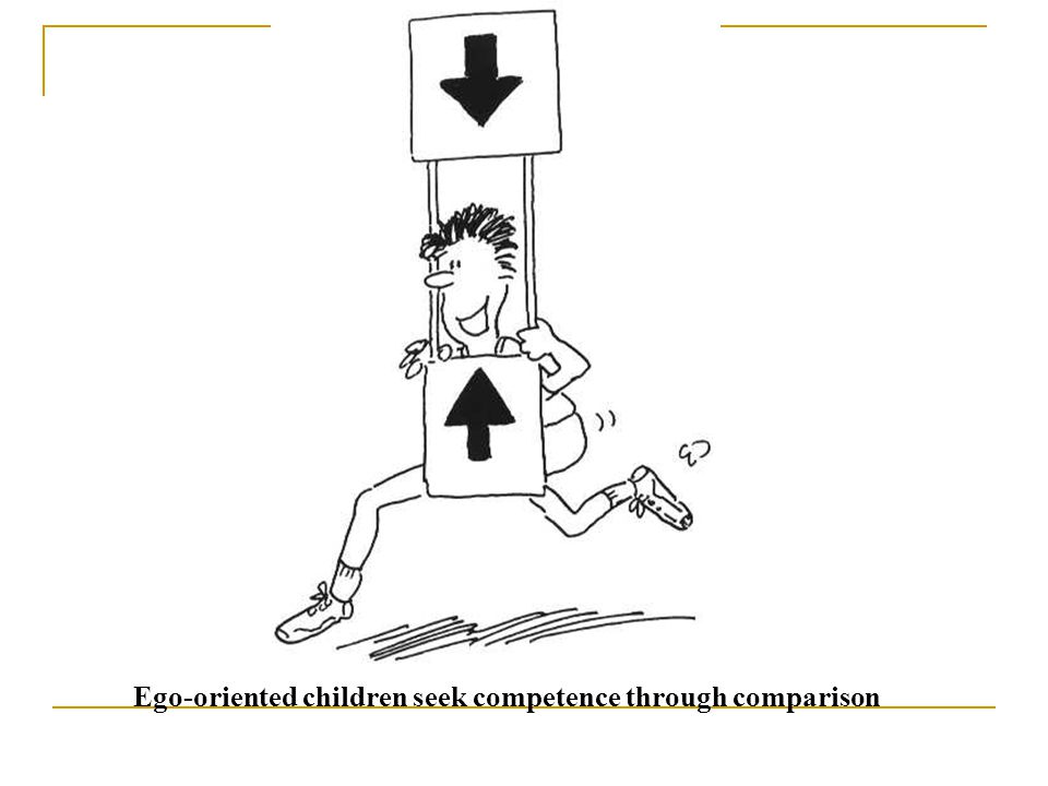 Ego-oriented children seek competence through comparison