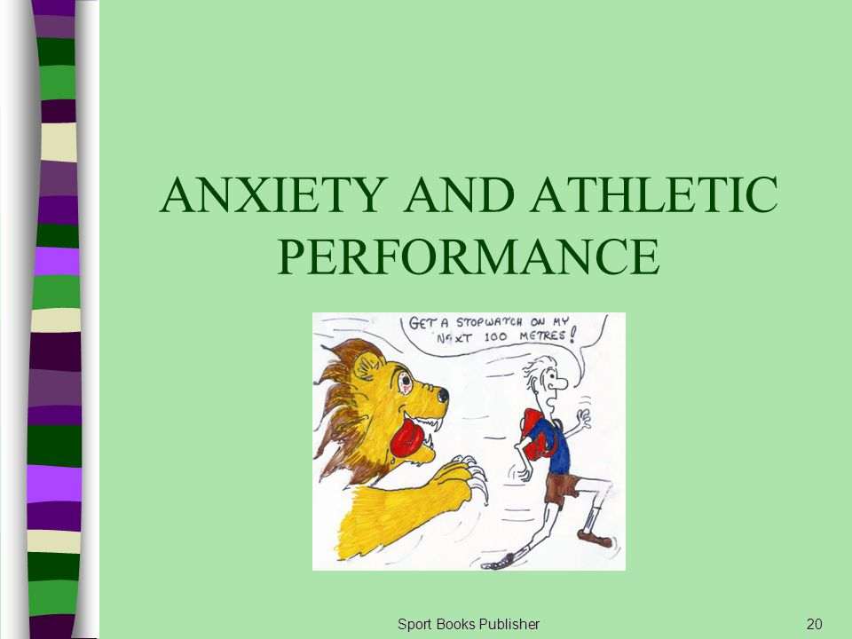 Sport Books Publisher20 ANXIETY AND ATHLETIC PERFORMANCE