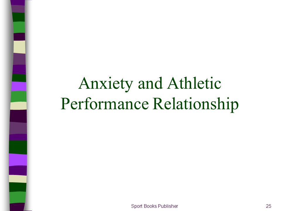 Sport Books Publisher25 Anxiety and Athletic Performance Relationship