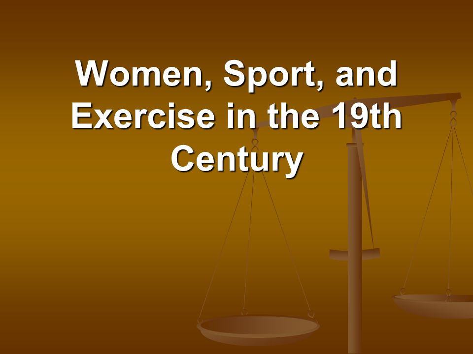 Women, Sport, and Exercise in the 19th Century